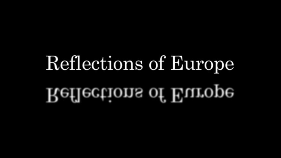 Reflections of Europe